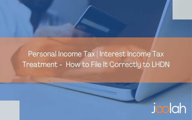 A person holding a card in front of a laptop with a text: Personal Income Tax | Interest Income Tax Treatment